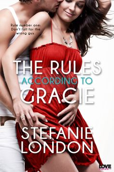 The Rules According to Gracie (Entangled Lovestruck) (Behind the Bar) by Stefanie London Book Bar, The Book, New Books, Books To Read, Facebook Book, London Live, Contemporary Romance Books, Sex And Love, Reading