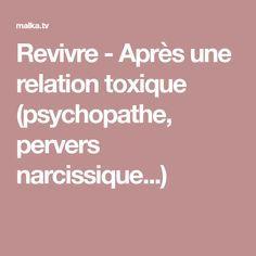 Revivre - Après une relation toxique (psychopathe, pervers narcissique...)