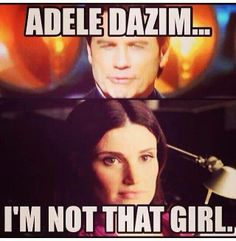 ADELE DAZIM! How Travolta got that out of IDINA MENZEL who the heck knows... Poor Idina...but this is awesome anyway.
