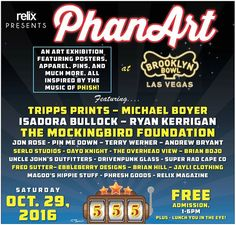 The PhanArt Poster and Pin Exhibition at Brooklyn Bowl Las Vegas - http://fullofevents.com/lasvegas/event/the-phanart-poster-and-pin-exhibition-at-brooklyn-bowl-las-vegas/
