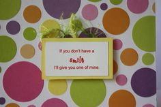 OOAK If you don't have a smile I'll give you one of mine polka dotted card with fuzzies, made on recycled paper, by ladybugonaleaf, $3.50