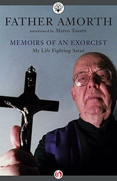 Memoirs of an Exorcist: My Life Fighting Satan, by Marco Tosatti and Gabriele Amorth, is on a one-day promo sale by publisher Open Road. The Exorcist, Spiritual Warfare, I Am Scared, Free Reading, Nonfiction Books, Satan, Memoirs, Documentaries, My Books