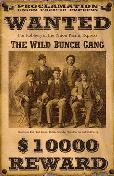 The Wild Bunch Gang Wanted Sign for Like the The Wild Bunch Gang Wanted Sign?