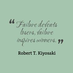"Robert T. Kiyosaki - ""Failure defeats losers, failure inspires winners."" #quote #entrepreneurial #business // www.growthfunders.com"
