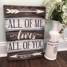 All of me loves all of you sign | Wedding Gift | Rustic | Planked | Vintage | Pallet sign | Engagement Gift | Love Sign | John Legend quote by CoastalCraftyMama on Etsy https://www.etsy.com/listing/270793595/all-of-me-loves-all-of-you-sign-wedding