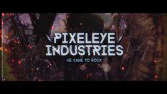 Pixeleye Industries | Teaser 2018