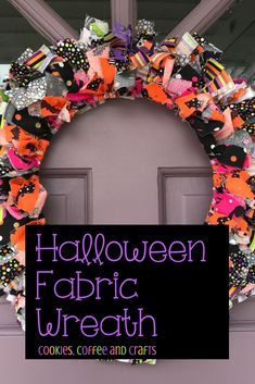 Fabric comes in such pretty prints and colors for Halloween. I finally had a chance to make a Halloween Fabric Wreath, it's so colorful and cute. #Halloween #Halloweendecorations #HalloweenWreath #halloweenfrontdoor #HalloweenDIY #DIY #Wreath #FabricWreath #Tutorial #HalloweenParty
