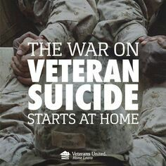 The war on Veteran Suicide starts at home. 22 daily Vet deaths is 22 too many ~@guntotingkafir
