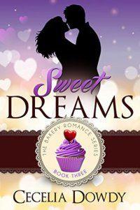 Sweet Dreams by Cecelia Dowdy (Bakery Romance #3)