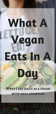 Wondering what a vegan eats in a day? Check out this post on a typical vegan meal plan in a day. #vegan #thebroccolichick