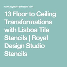 13 Floor To Ceiling Transformations With Lisboa Tile Stencils