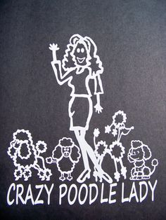 Crazy Poodle Lady Dog Laptop Window Vinyl Car Decal Sticker. $5.49, via Etsy.