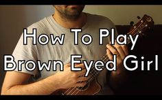 Play Easy Ukulele - Brown Eyed Girl w/Intro and Tabs - Ukulele Song Tuto...