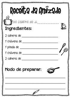 Receita da Amizade Da cozinha do J.I_____________ Ingredientes: 2 colheres de __________________________ 1 chávena de ____...