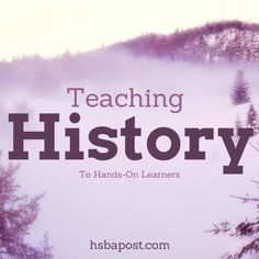 Teaching History to hands-on learners may seem like a challenging task. Here are some hands-on history ideas to make history for hands-on learners fun! #homeschool