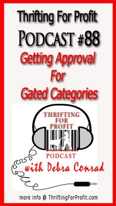In this Thrifting For Profit Show with Debra Conrad, we discuss… Getting Approval For Gated Categories on Amazon