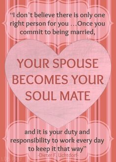 Pres. Uchtdorf on marriage and soul mates.