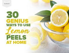 30 Genius Ways to Use Lemon Peels at Home