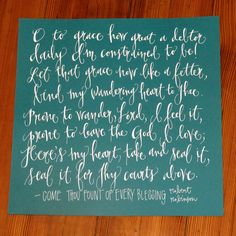 come thou fount...one of my favorite hymns