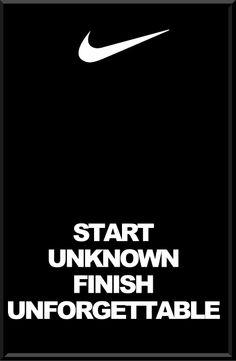 Start Unknown. Finish Unforgettable.