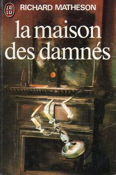 Publication: La maison des damnés Authors: Richard Matheson Year: 1975-08-08 Publisher: J'ai Lu Pub. Series: J'ai Lu - Science Fiction Pub. Series #: 612 Cover: Tibor Csernus