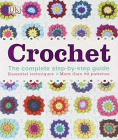 "Crochet: The Complete Step-By-Step Guide by Katharine Goddard. ""Crochet: The Complete Step-by-Step Guide"" features a mix of classic and modern crochet projects, including things to wear, items for the home, decorative pieces, and cute gifts. Crochet Gratis, Crochet Diy, Modern Crochet, Crochet Books, Learn To Crochet, Easter Crochet, Hat Crochet, Crochet Scarves, Crochet Designs"