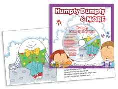 Humpty Dumpty & More  Children will love the classic nursery rhymes— including a new, happy ending to Humpty Dumpty's tale—in this colorfully illustrated book. Tracks 1 to 5 are the rhymes read aloud. Tracks 6 to 10 are the nursery rhymes sung word-for-word so young readers can sing along with each page on their own.  $4.99