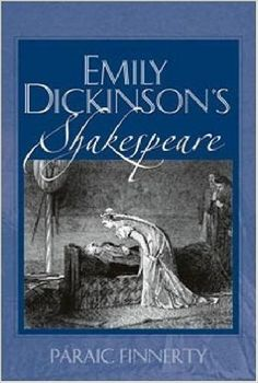 Emily Dickinson's Shakespeare / Páraic Finnerty