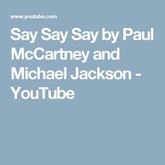 Say Say Say by Paul McCartney and Michael Jackson - YouTube