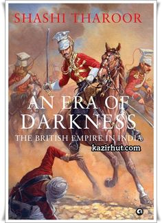 An Era of Darkness : The British Empire in India By Shashi Tharoor English   Indian History   epub   2.5 MB