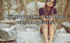 and wondering if it will turn out, just how you wanted it to be...