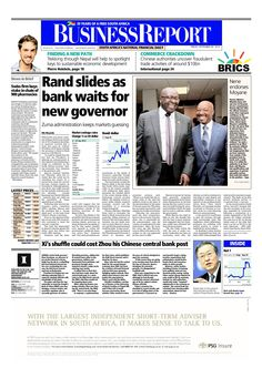 Today's Business Report newspaper front page (September 26, 2014) deals with the news that President Jacob Zuma's delay in appointing the next South African Reserve Bank governor is hurting the rand and Chinese central bank governor Zhou Xiaochuan might lose his job.  To read these stories click here: http://www.iol.co.za/business