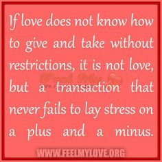 If love does not know how  give and take...