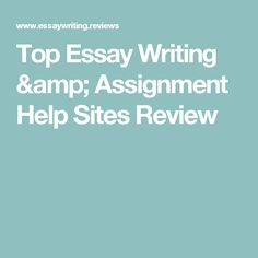 even the best writers need some help writing see this  top essay writing assignment help sites review