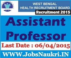 West Bengal Health Recruitment Board (WBHRB) Recruitment 2015 : Assistant Professor Post – 25 Posts  Last Date : 06/04/2015  http://jobsnaukri.in/west-bengal-health-recruitment-board-wbhrb-recruitment-2015-assistant-professor-post-25-posts/