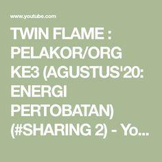 TWIN FLAME : PELAKOR/ORG KE3 (AGUSTUS'20: ENERGI PERTOBATAN) (#SHARING 2) - YouTube Spiritual Thoughts, Spirituality, Spiritual