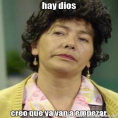 hay dios creo que ya van a empezar - Doña Lucha meme