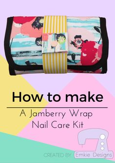 How to make a Jamberry Wrap Nail Care Kit: a free tutorial by Emkie Designs