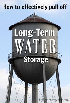 Are you prepared to effectively pull off long term water storage? Because the greatest and most immediate needs in the event of an emergency will be water.