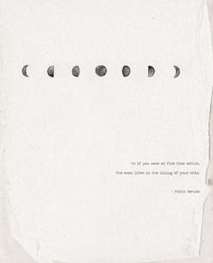 as if you were on fire from within/the moon lives in the lining of your skin ~ neruda