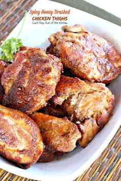 Spicy Honey-Brushed Chicken Thighs - It's got some kick from the seasonings, but wonderful flavors.