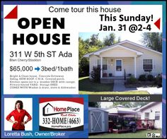 OPEN HOUSE Sunday January 31 from 2-4pm. 311 W 5ht St, Ada OK. Come tour this house. Taking offers!  $65,000  3b/1ba house, canopy/deck in back yard.  Home Place Real Estate 580.421.7402