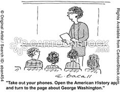 """Take out your phones, open the American History app and turn to the page about George Washington."""