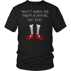 Don't Make Me Drop A House On You Funny Halloween T-Shirt