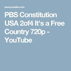 PBS Constitution USA 2of4 It's a Free Country 720p - YouTube