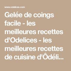 Gelée de coings facile - les meilleures recettes d'Odelices - les meilleures recettes de cuisine d'Ôdélices