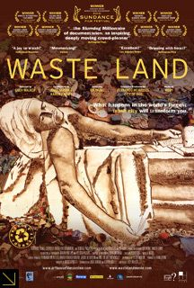 WASTE LAND, Vik Muniz a truly inspiring film about people who seem to have nothing but have everything a moving and humbling documentary film of an artists visit to a community of recyclers living off the landfills in Brazil.