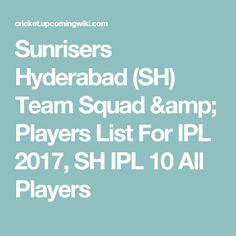 Sunrisers Hyderabad (SH) Team Squad & Players List For IPL 2017, SH IPL 10 All Players