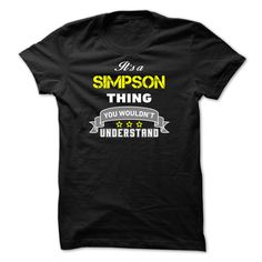 [Hot tshirt name printing] Its a SIMPSON thing.  Discount Today  Its a SIMPSON thing You wouldnt understand.  Tshirt Guys Lady Hodie  TAG YOUR FRIEND SHARE and Get Discount Today Order now before we SELL OUT  Camping a ritz thing you wouldnt understand tshirt hoodie hoodies year name birthday a simpson
