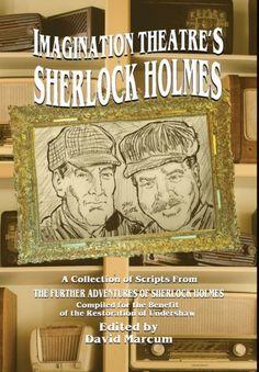 Imagination Theatre's Sherlock Holmes ebook by David Marcum - Rakuten Kobo Sherlock Books, Sherlock Holmes Stories, Adventures Of Sherlock Holmes, A Guide To Deduction, Dorothy L Sayers, Valley Of Fear, Oxford Bookworms Library, A Study In Scarlet, Arthur Conan Doyle